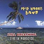 Pete Harris Still Breathing (Live In Paradise)