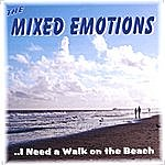 Mixed Emotions I Need A Walk On The Beach