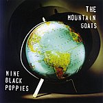 The Mountain Goats Nine Black Poppies