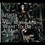 Utada You Make Me Want To Be A Man (Int'l Single)