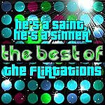 The Flirtations He's A Saint, He's A Sinner - The Best Of The Flirtations