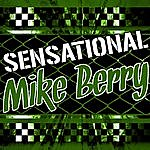 Mike Berry Sensational Mike Berry