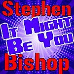 Stephen Bishop It Might Be You - Ep