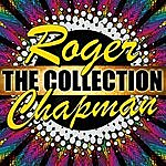 Roger Chapman Roger Chapman: The Collection