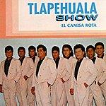 Tlapehuala Show El Camisa Rota