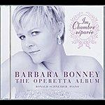 Barbara Bonney The Operetta Album - Im Chambre Séparée