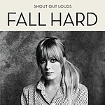 Shout Out Louds Fall Hard