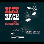 Jacques Loussier Play Bach Aux Champs-Elysées