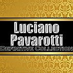 Luciano Pavarotti Luciano Pavarotti: Definitive Collection