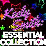 Keely Smith Keely Smith: Essential Collection (Remastered)