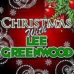 Lee Greenwood Christmas With Lee Greenwood (Live)