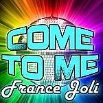 France Joli Come To Me - Ep