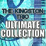 The Kingston Trio The Kingston Trio Ultimate Collection