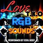 Soul Deep Love T.K.O: R&B Sounds