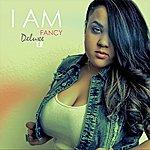 Fancy I Am Deluxe Ep