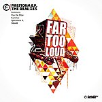 Far Too Loud Firestorm Ep Remixes
