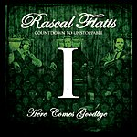 Rascal Flatts Here Comes Goodbye (Itunes Exclusive)
