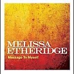 Melissa Etheridge Message To Myself