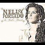 Nelly Furtado In God's Hands (International Version)