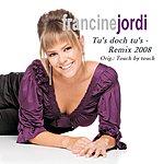 Francine Jordi Tu´s Doch Tu´s (Remix 2008)