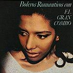 El Gran Combo De Puerto Rico Boleros Romanticos