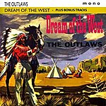 The Outlaws Dream Of The West