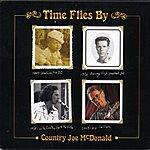 Country Joe McDonald Time Flies By