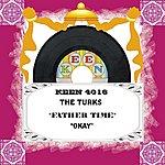 The Turks Father Time/Okay