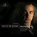 Dominique Visse Dowland: Tunes Of Sad Despaire