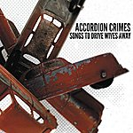 Accordion Crimes Songs To Drive Wives Away