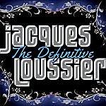 Jacques Loussier The Definitive Jacques Loussier (Remastered)