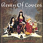 Army Of Lovers Massive Luxury Overdose (Swedish Version)