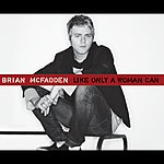Brian McFadden Like Only A Woman Can