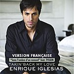 Enrique Iglesias Takin' Back My Love (Sans L'ombre D'un Remord) (France Version)