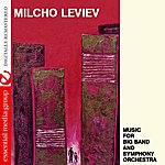 Milcho Leviev Music For Big Band And Symphony Orchestra (Remastered)