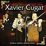 Xavier Cugat Chica, Chica, Boom Chic!