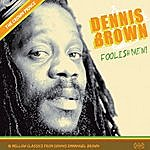 Dennis Brown Foolish Men