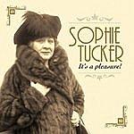 Sophie Tucker It's A Pleasure