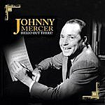 Johnny Mercer Hello Out There