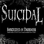 Suicidal Shrouded In Darkness