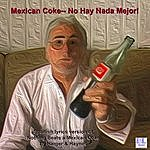 Harper Mexican Coke: No Hay Nada Mejor