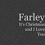 Farley It's Christmas And I Love You