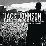 Jack Johnson Bubble Toes / Express Yourself (Single)