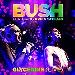 Bush Glycerine (Live) [Feat. Gwen Stefani]