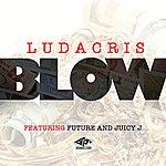 Ludacris Blow (Feat. Juicy J & Future) (Single)
