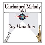 Roy Hamilton Unchained Melody Vol.1