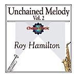 Roy Hamilton Unchained Melody Vol. 2