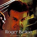 Roger Bellon Selected Works
