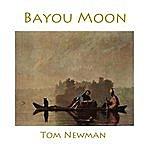 Tom Newman Bayou Moon