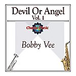 Bobby Vee Devil Or Angel Vol. 1